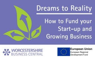 Dreams to Reality: How to Fund your Start-up and Growing Business