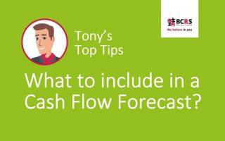 BCRS Tony's Top Tips: What to Include in a Cash Flow Forecast